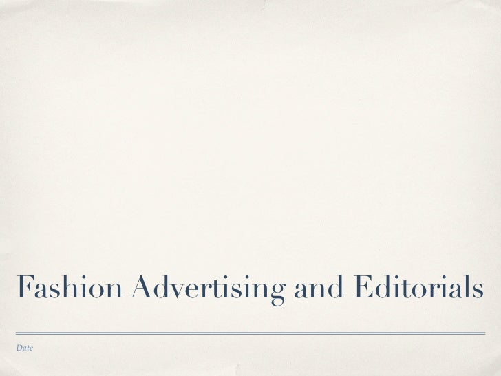 Fashion Advertising and Editorials Date