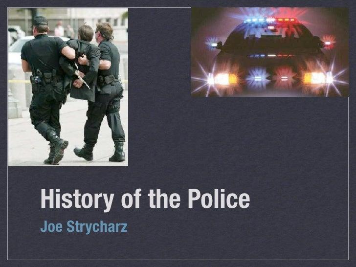 History of the Police Joe Strycharz