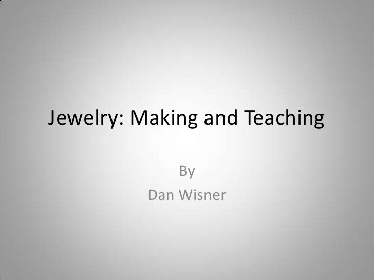 Jewelry: Making and Teaching<br />By <br />Dan Wisner<br />