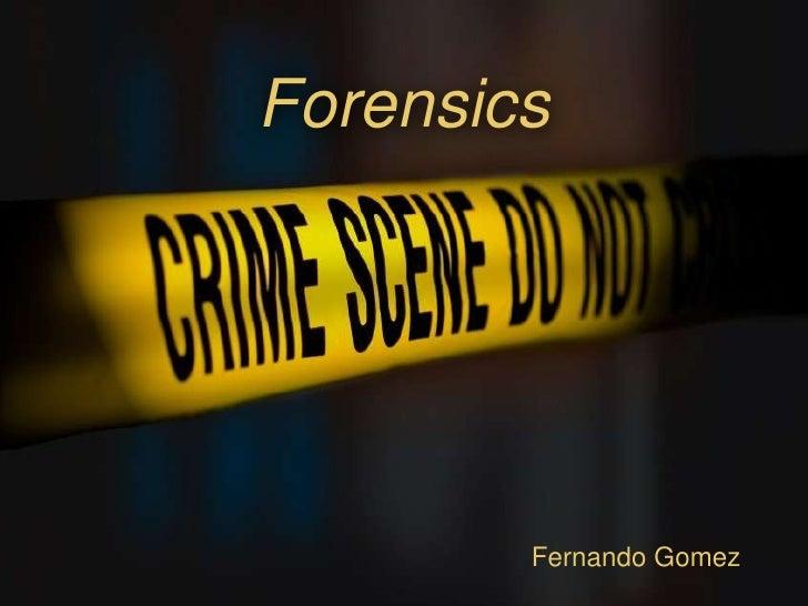 Forensics<br />Fernando Gomez<br />