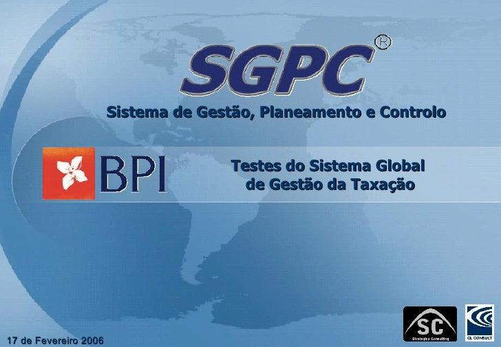17 de Fevereiro 2006 Testes do Sistema Global  de Gestão da Taxação