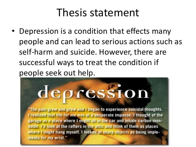 good thesis statement depression Use this thesis statement generator to build your argumentative or compare and contrast thesis statement in less than 5 minutes.