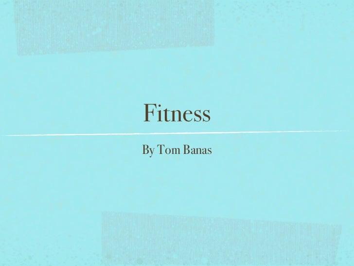 FitnessBy Tom Banas