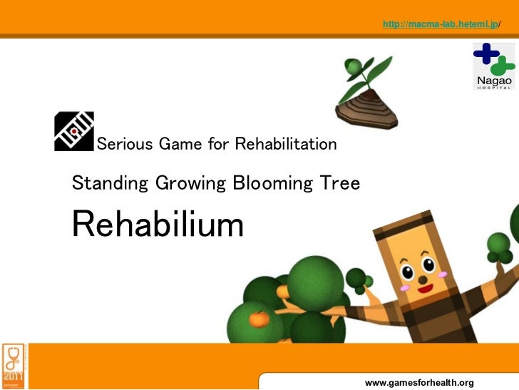 http://macma-lab.heteml.jp/  Serious Game for RehabilitationStanding Growing Blooming TreeRehabilium                      ...