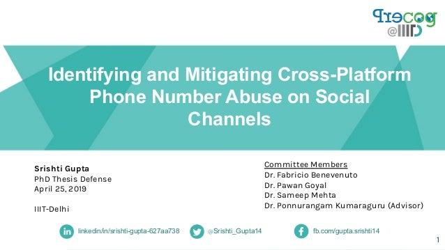 Identifying and Mitigating Cross-Platform Phone Number Abuse on Social Channels linkedin/in/srishti-gupta-627aa738 @Srisht...