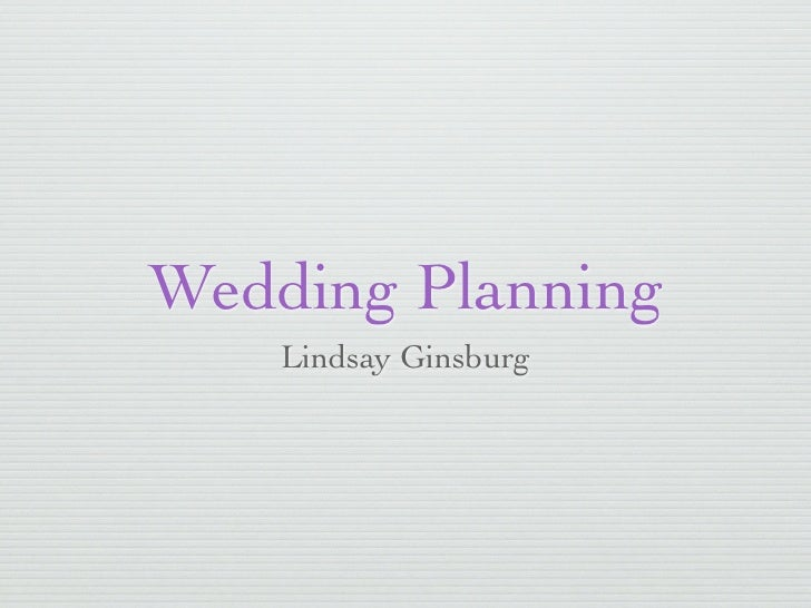Wedding Planning    Lindsay Ginsburg