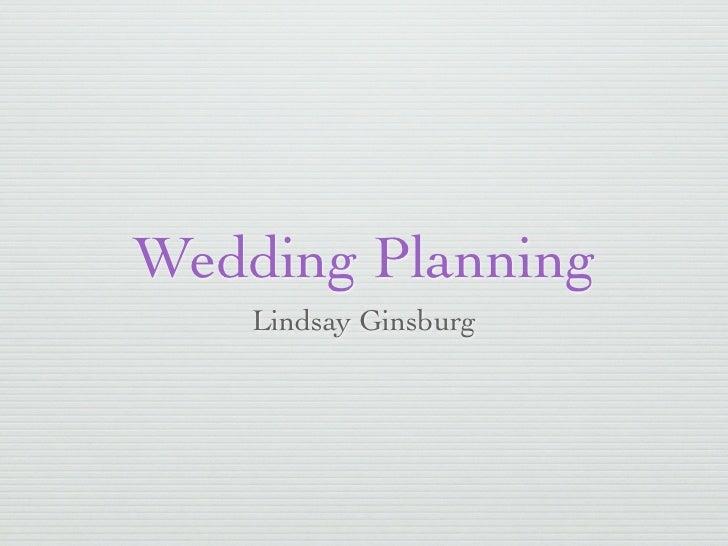 Wedding Planning    Lindsay Ginsburg