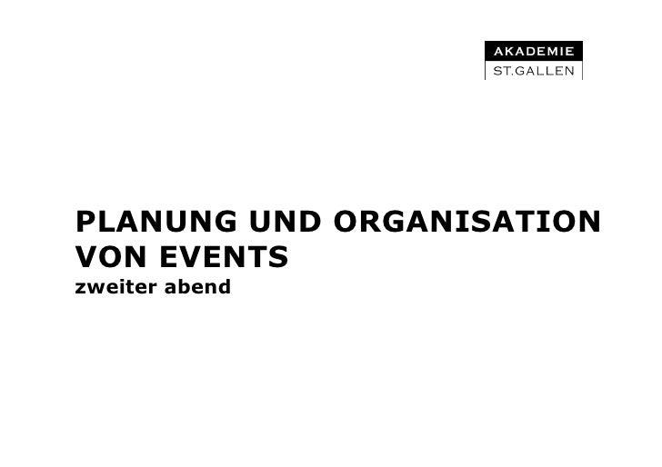 !PLANUNG UND ORGANISATIONVON EVENTSzweiter abend