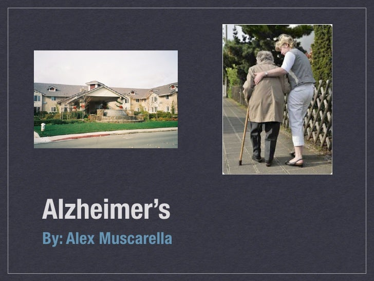 Alzheimer's By: Alex Muscarella