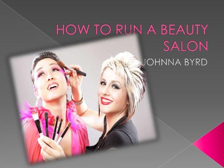 HOW TO RUN A BEAUTY SALON<br />BY JOHNNA BYRD<br />