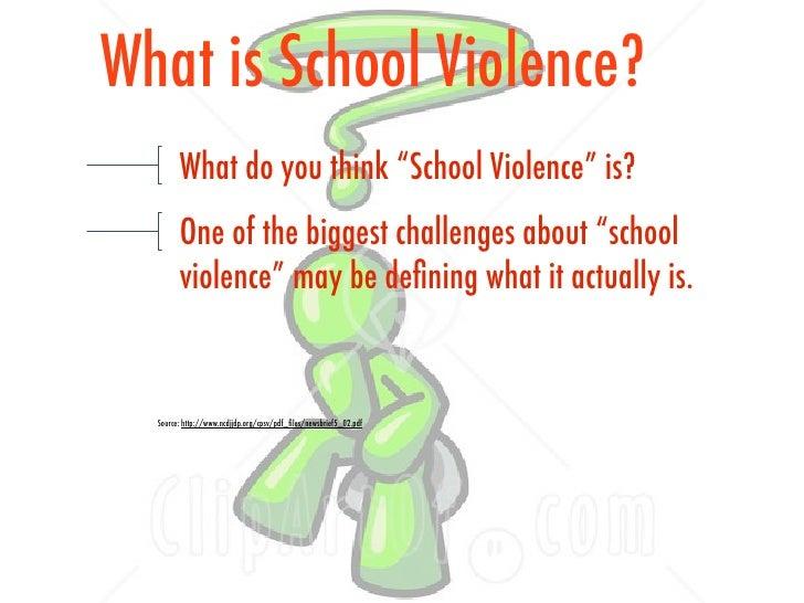 Sgp powerpoint school violence 4 what is school violence toneelgroepblik Choice Image