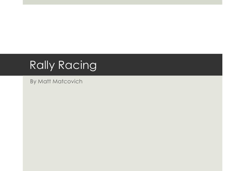 Rally Racing<br />By Matt Matcovich<br />