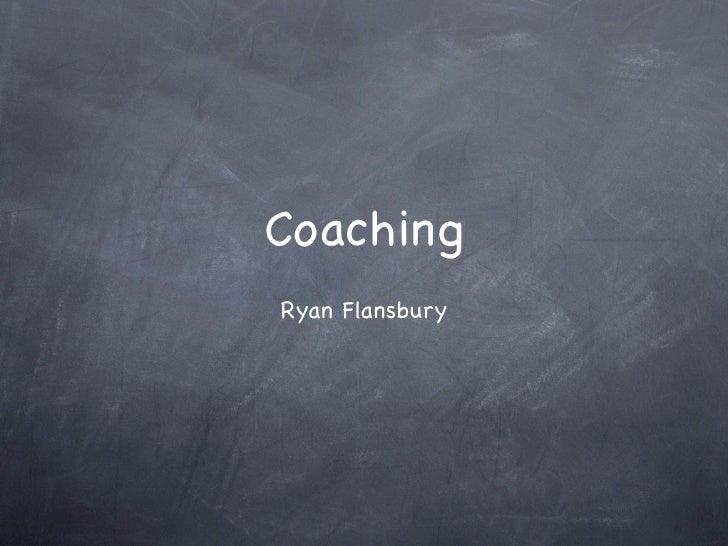 Coaching Ryan Flansbury