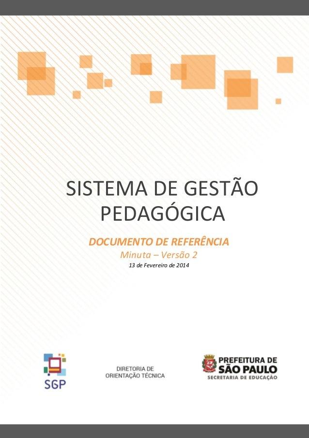 1  SISTEMA DE GESTÃO PEDAGÓGICA DOCUMENTO DE REFERÊNCIA Minuta – Versão 2 13 de Fevereiro de 2014