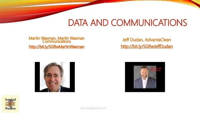 DATA AND COMMUNICATIONS Martin Waxman, Martin Waxman Communications http://bit.ly/SGRwMartinWaxman Jeff Dudan, AdvantaClea...