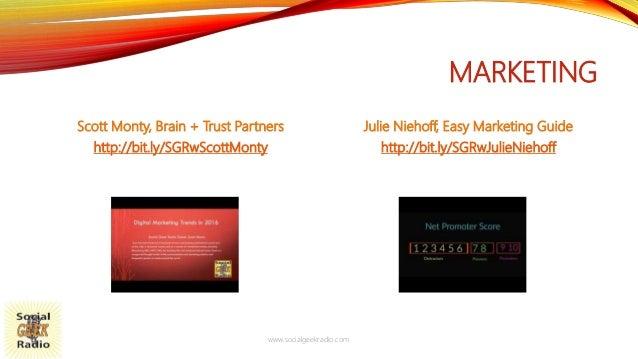 MARKETING Scott Monty, Brain + Trust Partners http://bit.ly/SGRwScottMonty Julie Niehoff, Easy Marketing Guide http://bit....
