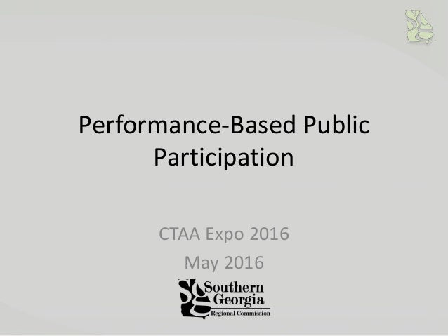 Performance-Based Public Participation CTAA Expo 2016 May 2016