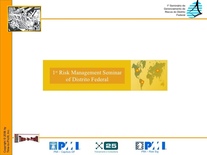 1 st  Risk Management Seminar of Distrito Federal