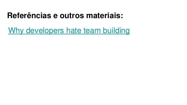 [Scrum Gathering Rio 2017] Dinâmicas e ferramentas para formação de equipes