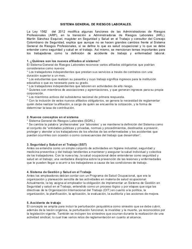 SISTEMA GENERAL DE RIESGOS LABORALES. La Ley 1562 del 2012 modifica algunas funciones de las Administradoras de Riesgos Pr...