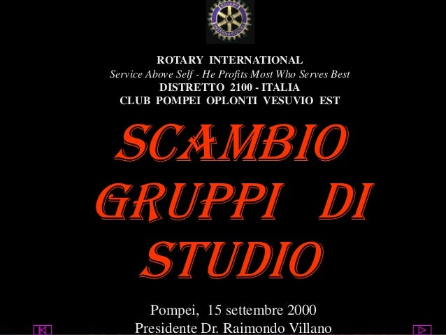 utente@dominio ClubPompeiOplontiVesuvio Est ROTARY ROTARY INTERNATIONAL Service Above Self - He Profits Most Who Serves Be...