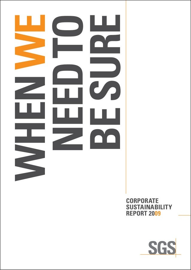 CORPORATE SUSTAINABILITY REPORT 2009 WHENWE NEEDTO BESURE