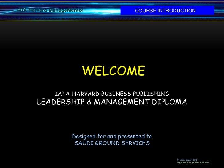 IATA Harvard ManageMentor                 COURSE INTRODUCTION                        WELCOME              IATA-HARVARD BUS...