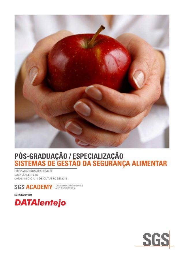 FORMAÇÃO SGS ACADEMY® LOCAL: ALENTEJO DATAS: INÍCIO A 11 DE OUTUBRO DE 2013 PÓS-GRADUAÇÃO / ESPECIALIZAÇÃO SISTEMAS DE GES...