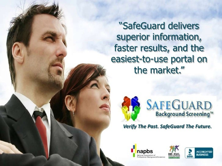 """""""SafeGuard delivers superior information, faster results, and the easiest-to-use portal on the market.""""<br />Verify The Pa..."""