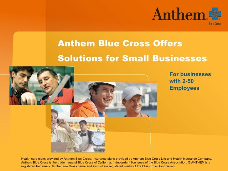 Health care plans provided by Anthem Blue Cross. Insurance plans provided by Anthem Blue Cross Life and Health Insurance C...