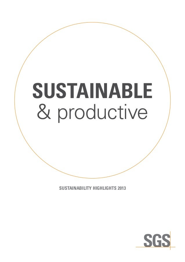 SUSTAINABLE & productive SUSTAINABILITY HIGHLIGHTS 2013