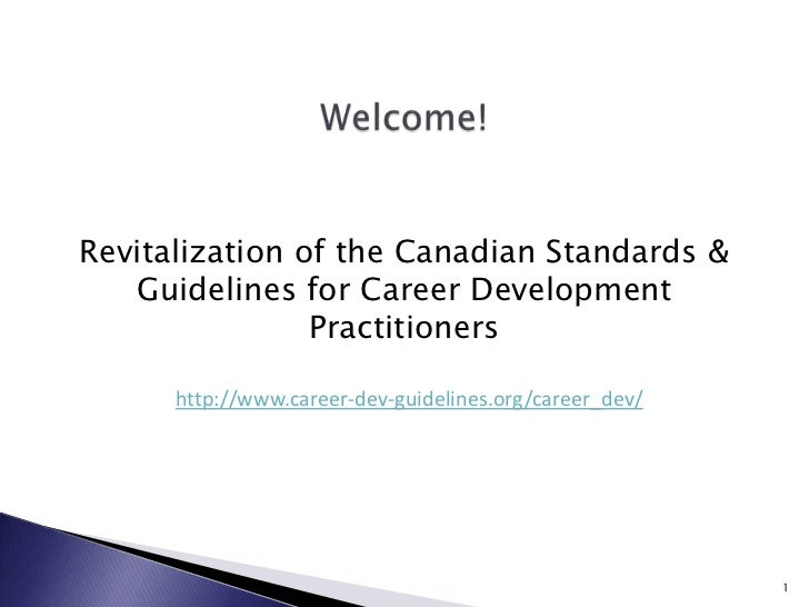 Revitalization of the Canadian Standards & Guidelines for Career Development Practitioners<br />http://www.career-dev-guid...