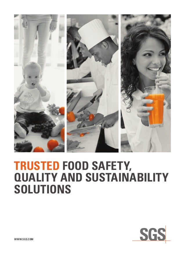 TRUSTED FOOD SAFETY, QUALITY AND SUSTAINABILITY SOLUTIONS WWW.SGS.COM