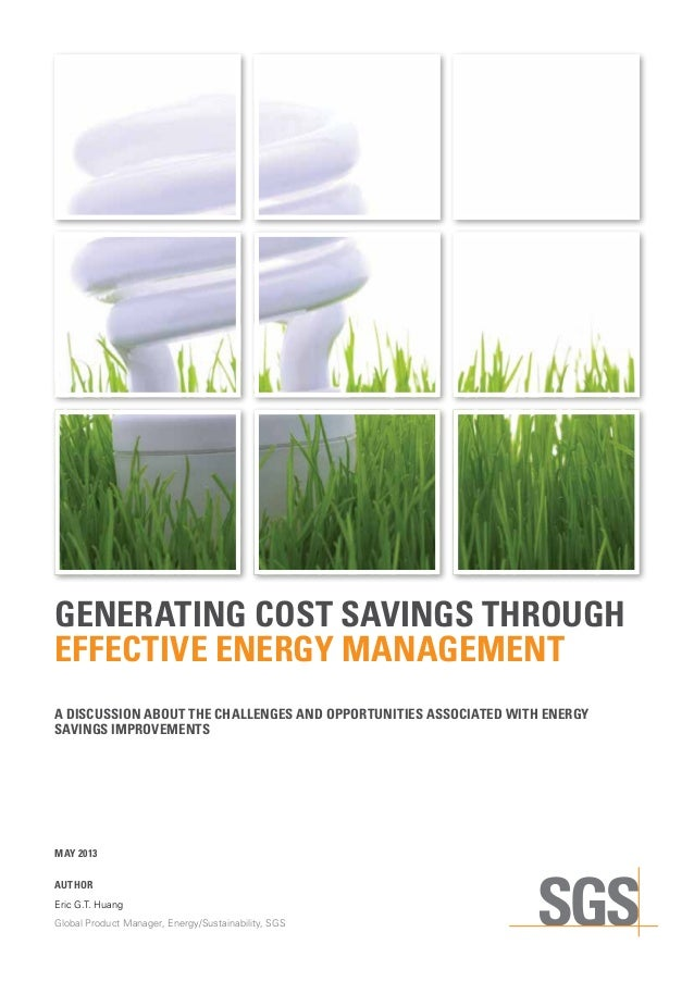 GENERATING COST SAVINGS THROUGH EFFECTIVE ENERGY MANAGEMENT A DISCUSSION ABOUT THE CHALLENGES AND OPPORTUNITIES ASSOCIATED...