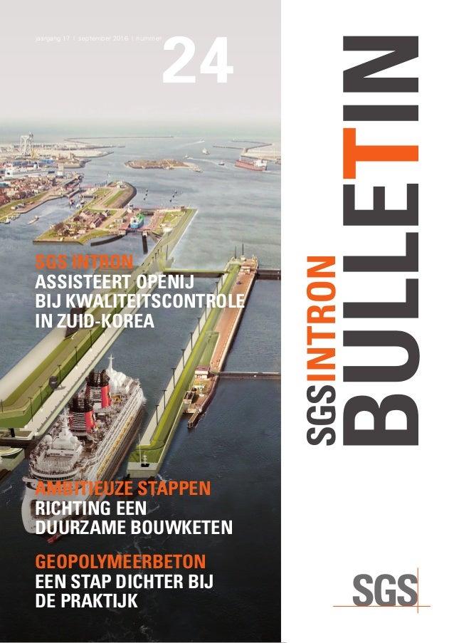 SGSINTRON BULLETIN1 24 jaargang 17|september 2016|nummer SGSINTRON BULLETIN GEOPOLYMEERBETON EEN STAP DICHTER BIJ DE...