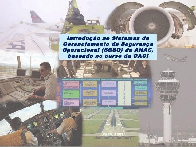 Module N° 1 ICAO Safety Management Systems (SMS) Course 1 Introdução ao Sistemas de Gerenciamento da Segurança Operacional...