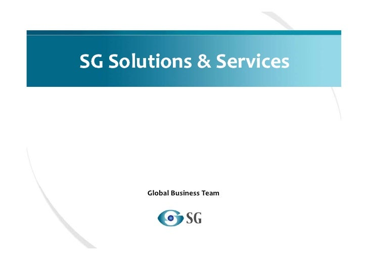 SG Solutions & Services            Global Business Team