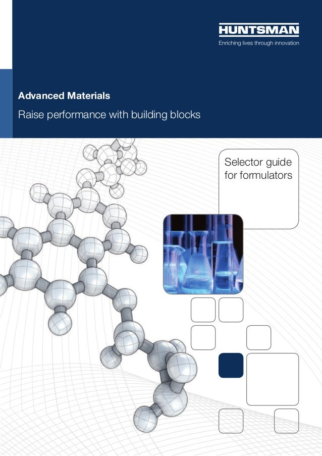 Selector guide for formulators Advanced Materials Raise performance with building blocks