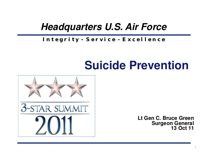 Headquarters U.S. Air ForceIntegrity - Service - Excellence           Suicide Prevention                        Lt Gen C. ...