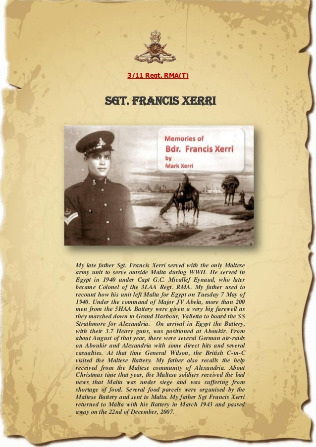 3/11 Regt. RMA(T) Sgt. francis Xerri My late father Sgt. Francis Xerri served with the only Maltese army unit to serve out...