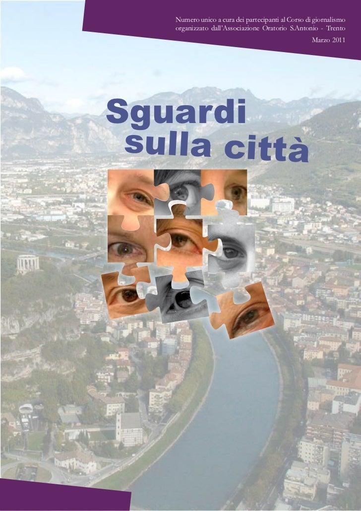 Numero unico a cura dei partecipanti al Corso di giornalismo    organizzato dall'Associazione Oratorio S.Antonio - Trento ...