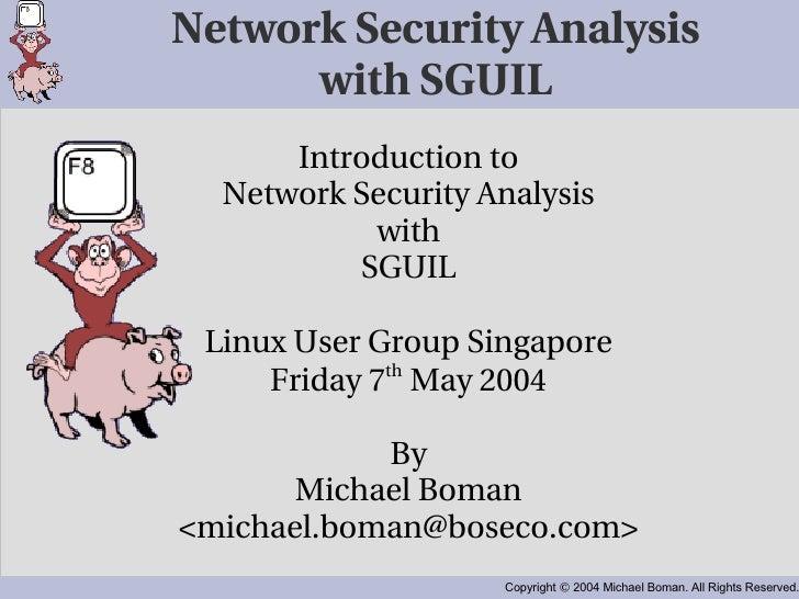 Network Security Analysis with SGUIL <ul><ul><li>Introduction to </li></ul></ul><ul><ul><li>Network Security Analysis </li...
