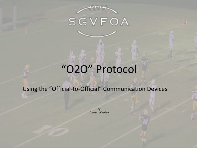 """""""O2O"""" Protocol Using the """"Official-to-Official"""" Communication Devices by Darren Winkley"""