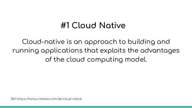 #2 Cloud Native Cloud native technologies empower organizations to build and run scalable applications in modern, dynamic ...