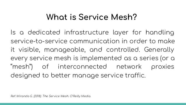 Ref: https://containerjournal.com/topics/container-ecosystems/what-is-service-mesh-and-why-do-we-need-it/