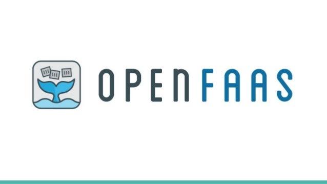 OpenFaaS Layers Ref: https://www.openfaas.com/