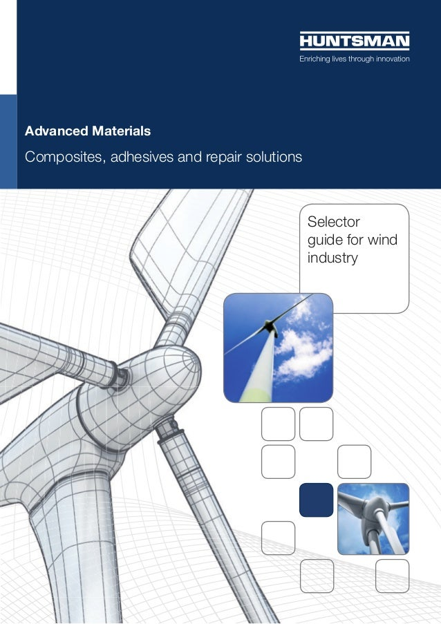 Selector guide for wind industry Advanced Materials Composites, adhesives and repair solutions