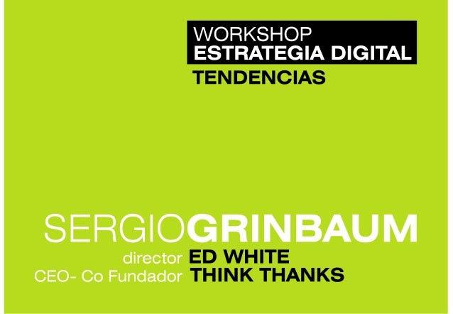 TEN DENCIAS  SERGIOGRINBAUM  director ED WHITE CEO- Co Fundador THINK THANKS