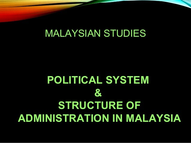 malaysian government system Government of malaysia officially the federal government of malaysia (malay: kerajaan persekutuan malaysia) based in the federal territories of kuala lumpur and the federal executive.