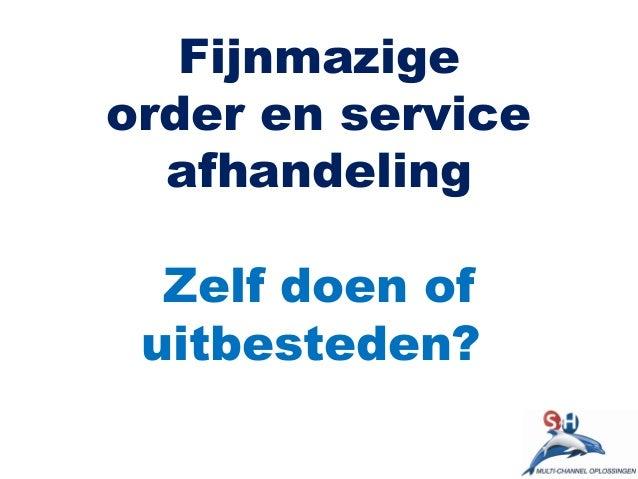 Fijnmazige order en service afhandeling Zelf doen of uitbesteden?